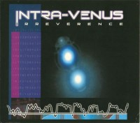 "Intra-Venus - ""Irreverence"""