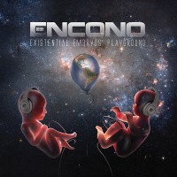 "Encono - ""Existential Embryos' Playground"""