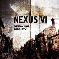 "Nexus VI - ""Decaying Society"""